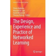 The Design, Experience and Practice of Networked Learning by Vivien Hodgson