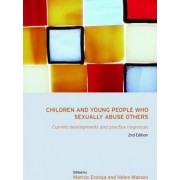 Children and Young People Who Sexually Abuse Others by Marcus Erooga