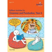 Brilliant Activities for Grammar and Punctuation, Year 6: Activities for Developing and Reinforcing Key Language Skills