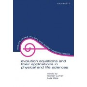 Evolution Equations and Their Applications in Physical and Life Sciences by G. Lumer