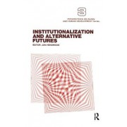 Institutionalization and Alternative Futures by Jon Hendricks