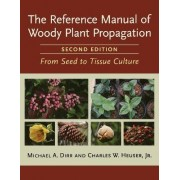 Reference Manual of Woody Plant Propagation by Michael A. Dirr
