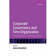 Corporate Governance and Firm Organization by Professor of Organization and Management Anna Grandori