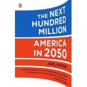 The Next Hundred Million by Joel Kotkin