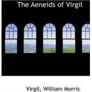 The Aeneids of Virgil by Virgil William Morris
