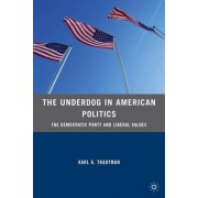 The Underdog in American Politics by Karl G. Trautman