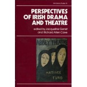 Perspectives on Irish Drama and Theatre by Jacqueline Genet