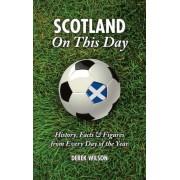 Scotland On This Day (Football) by Derek Wilson