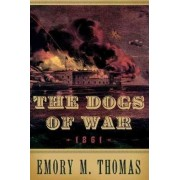 The Dogs of War by Emory M. Thomas