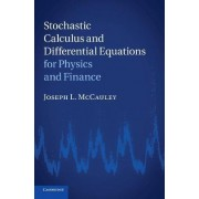 Stochastic Calculus and Differential Equations for Physics and Finance by Joseph L. McCauley