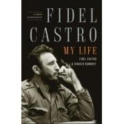Fidel Castro: My Life by Ignacio Ramonet