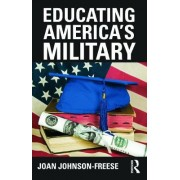 Educating America's Military by Joan Johnson-Freese