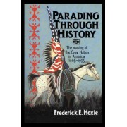 Parading through History by Frederick E. Hoxie