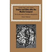 Empire and Elites after the Muslim Conquest by Chase F. Robinson
