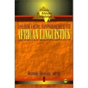 Theoretical Approaches To African Linguistics by Akinbiyi Akinlabi