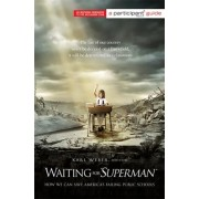 Waiting for SUPERMAN (Media tie-in) by Participant Media