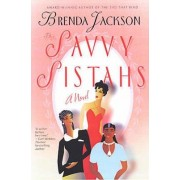 The Savvy Sistahs by Brenda Jackson