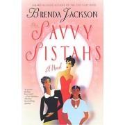 The Savvy Sistahs by Brenda Jackson