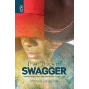 The Ethics of Swagger: Prizewinning African American Novels, 1977-1993