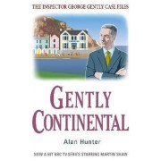 Gently Continental by Mr. Alan Hunter