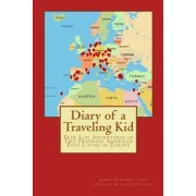 Diary of a Traveling Kid: True Life Adventures of Two Tweenage American Boys Living in Europe
