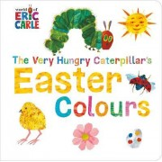 The Very Hungry Caterpillar's Easter Colours by Eric Carle