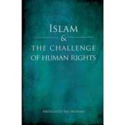Islam and the Challenge of Human Rights by Abdulaziz Sachedina