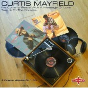 Curtis Mayfield - We Come In Peace With A Message Of Love/Take It To (0803415129522) (1 CD)