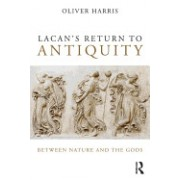 Lacan's Return to Antiquity: Between Nature and the Gods
