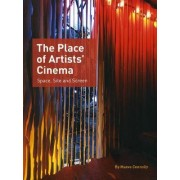 The Place of Artists' Cinema Space, Site and Screen by Maeve Connolly