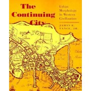 The Continuing City by James E. Vance