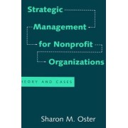 Strategic Management for Nonprofit Organizations by Sharon M. Oster