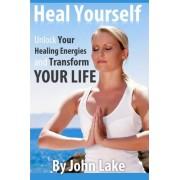 Heal Yourself by John Lake