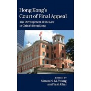 Hong Kong's Court of Final Appeal by Simon N. M. Young