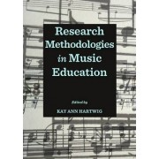 Research Methodologies in Music Education by Kay Ann Hartwig