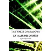 The Waltz of Shadows: La Valse Des Ombres