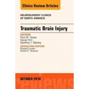 Traumatic Brain Injury, An Issue of Neurosurgery Clinics of North America by Paul M. Vespa