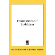 Foundations of Buddhism by Natalie Rokotoff