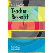 A Handbook for Teacher Research by Colin Lankshear