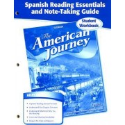 The American Journey Spanish Reading Essentials and Note-Taking Guide by McGraw-Hill Education