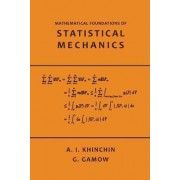Mathematical Foundations of Statistical Mechanics by A Khinchin
