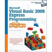 Microsoft (R) Visual Basic 2008 Express Programming for the Absolute Beginner by Jerry Lee Ford
