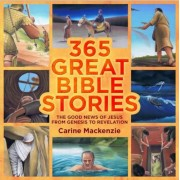 365 Great Bible Stories: The Good News of Jesus from Genesis to Revelation, Hardcover