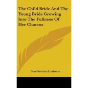 The Child Bride and the Young Bride Growing Into the Fullness of Her Charms by Dom Savinien Louismet