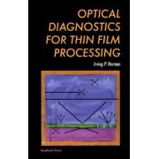 Optical Diagnostics for Thin Film Processing by Irving Herman