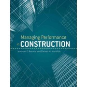 Managing Performance in Construction by Leonhard E. Bernhold