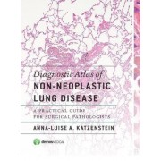 Diagnostic Atlas of Non-Neoplastic Lung Disease by Anna-Luise A. Katzenstein