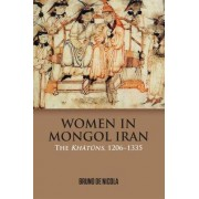 Women in Mongol Iran by Bruno De Nicola