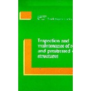Inspection and Maintenance of Reinforced and Prestressed Concrete Structures