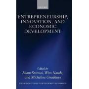 Entrepreneurship, Innovation, and Economic Development by Adam Szirmai